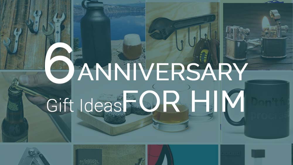 Wedding Anniversary Gifts 6 Years: Sixth Wedding Anniversary Gift Ideas For Him